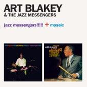 Jazz Messengers!!!!! + Mosaic (with Wayne Shorter & Curtis Fuller) by Art Blakey