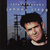 The Best of Johnny Clegg - Juluka & Savuka by Johnny Clegg
