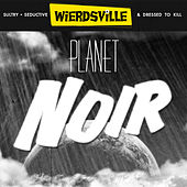 Weirdsville - Planet Noir von Various Artists