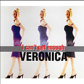 I Can't Get Enough by Veronica