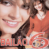 Bailão Bom D+ - Volume 6 by Various Artists