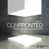 Confronted, Pt. 7 (Tech-House Collection) by Various Artists
