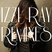 Remixes by Izzi Ray