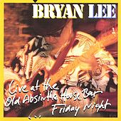 Live at the Old Absinthe House Bar: Friday Night von Bryan Lee