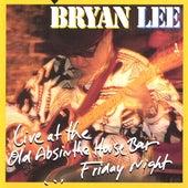 Live at the Old Absinthe House Bar: Friday Night von Bryan Lee