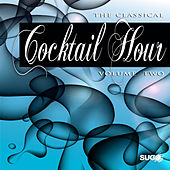 The Classical Cocktail Hour, Vol. 2 by Various Artists