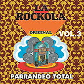 La Rockola Parrandeo Total, Vol. 3 by Various Artists
