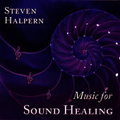 Music For Sound Healing by Steven Halpern