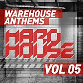 Warehouse Anthems: Hard House Vol. 5 - EP by Various Artists
