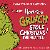 Dr. Seuss' How The Grinch Stole Christmas! The Musical by Various Artists