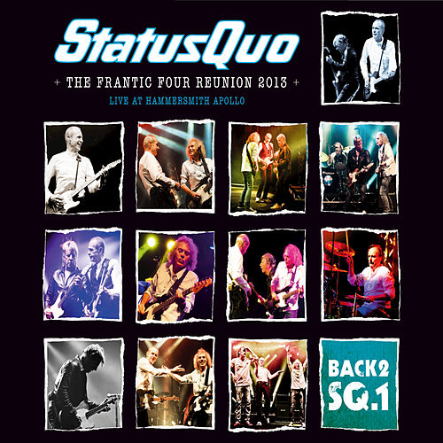 Back2SQ.1-The Frantic Four Reunion by Status Quo