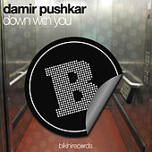 Down With You by Damir Pushkar
