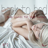 Back to Bed - Deep Sounds for Lazy Sundays, No. 1 by Various Artists