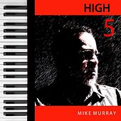 High 5 by Mike Murray