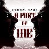 A Part of Me by Spiritual Plague