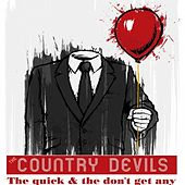 The Quick & The Don't Get Any by The Country Devils