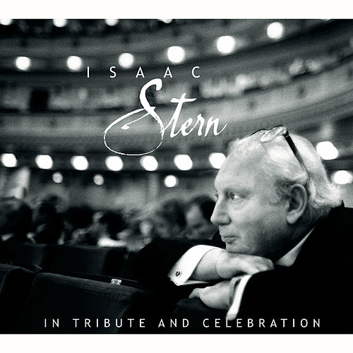 Isaac Stern: In Tribute and Celebration by Isaac Stern