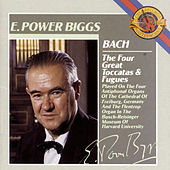 Bach:  The Four Great Toccatas and Fugues by E. Power Biggs