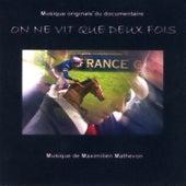 On Ne Vit Que Deux Fois (Musique Originale du Documentaire) by Maximilien Mathevon
