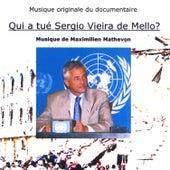 Qui a tué Sergio Vieira de Mello? (Musique Originale du Documentaire) by Maximilien Mathevon