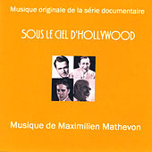 Sous Le Ciel d'Hollywood (Musique Originale de la Série Documentaire) by Maximilien Mathevon