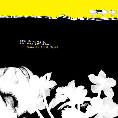 Bavarian Fruit Bread by Hope Sandoval and the Warm Inventions