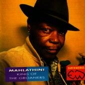 Mahlathini: King of the Groaners by Mahlathini