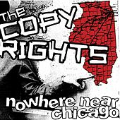 Nowhere Near Chicago by The Copyrights