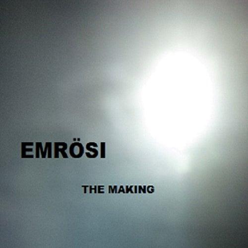 The Making by Emrosi