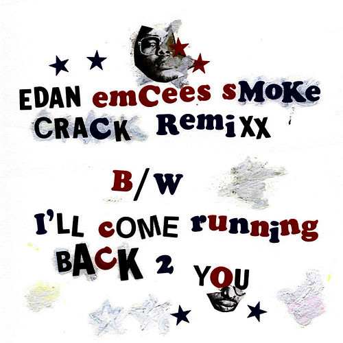 Emcees Smoke Crack remix by Edan