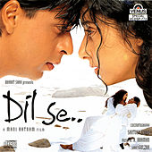 Dil Se by Various Artists