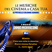 Le Musiche Del Cinema A Casa Tua, Vol. 4: Il Meglio Di Ennio Morricone by Various Artists