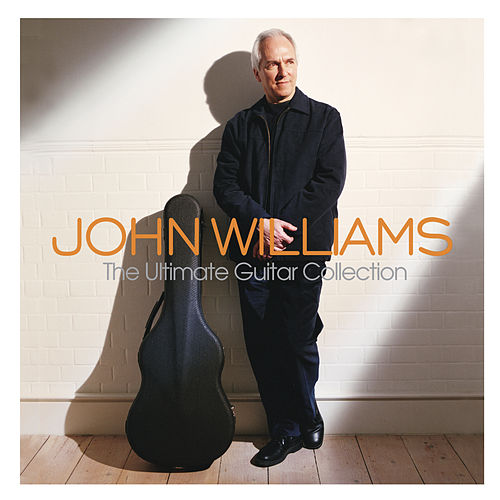 The Ultimate Guitar Collection by John Williams (Guitar)