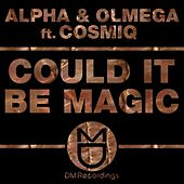Could It Be Magic (feat. Cosmiq) by Alpha