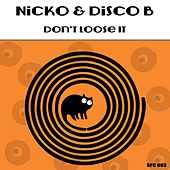 Don't Lose It by Nicko (Νίκος Γκάνος)