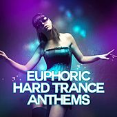 Euphoric Hard Trance Anthems - EP by Various Artists