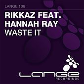 Waste It (feat. Hannah Ray) by Rikka Z