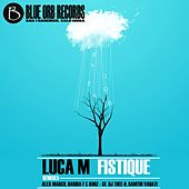 Fistique - Single by Luca M
