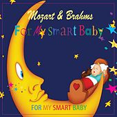 Mozart & Brahms for My Smart Baby by For My Smart Baby