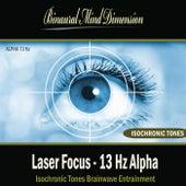 Laser Focus - 13 Hz Alpha: Isochronic Tones Brainwave Entrainment by Binaural Mind Dimension
