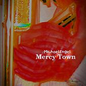 Mercy Town by Michael Engel