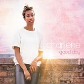 Good Day by Charlene