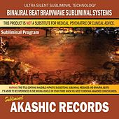 Akashic Records by Binaural Beat Brainwave Subliminal Systems