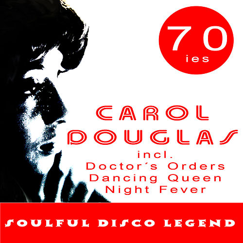 Soulful Disco Legend by Carol Douglas