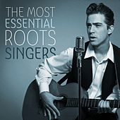 The Most Essential Roots Singers by Various Artists