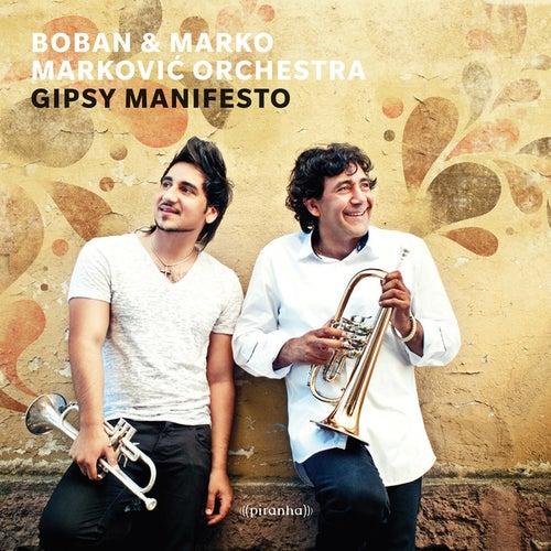 Gipsy Manifesto by Boban Markovic Orkestar