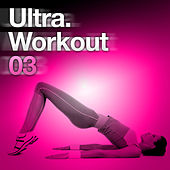 Ultra Workout 03 by Various Artists