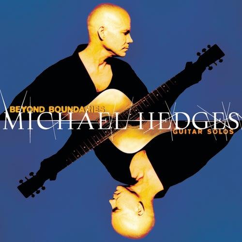 Beyond Boundaries: Guitar Solos by Michael Hedges