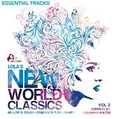 Lola's New World Classics, Vol. 3 - Essential Tracks (Beautiful Cover Versions of Pupular Hits, Compiled by Gülbahar Kültür) by Various Artists
