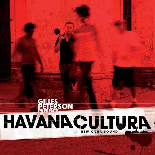 Gilles Peterson Presents Havana Cultura (New Cuba Sound) by Gilles Peterson